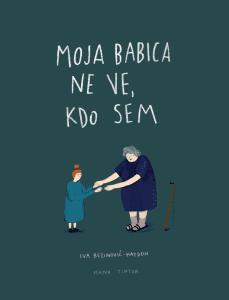 Iva Bezinović-Haydon - Moja babica ne ve, kdo sem